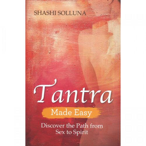 Tantra Made Easy by Shashi Solluna