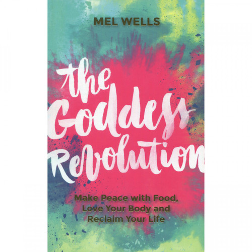 The Goddess Revolution by Mel Wells