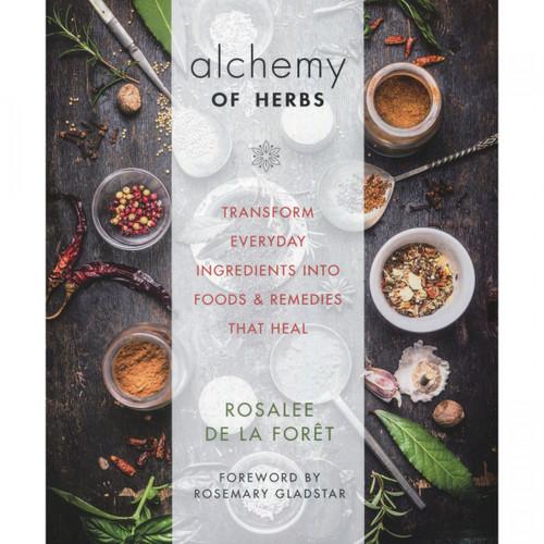 Alchemy of Herbs by Rosalee de la Forêt