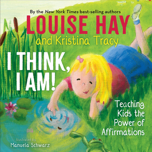 I Think, I Am by Louise Hay