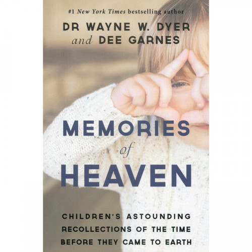 Memories of Heaven by Wayne Dyer & Dee Garnes