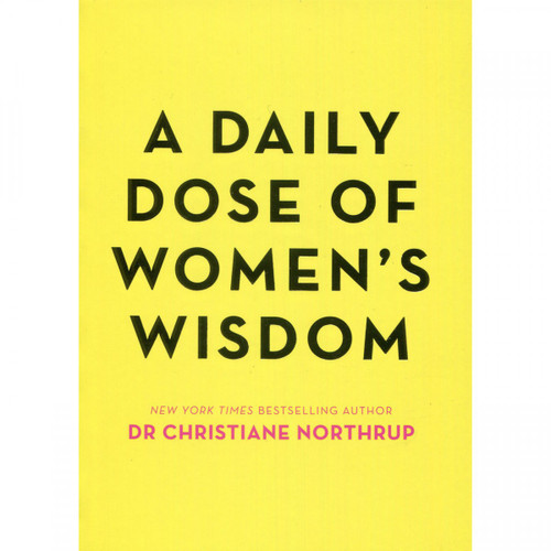 A Daily Dose of Women's Wisdom by Dr Christiane Northrup