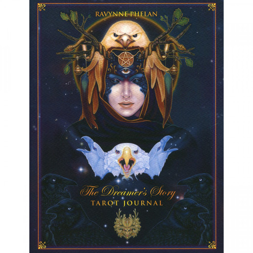 The Dreamer's Story: Tarot Journal by Ravynne Phelan