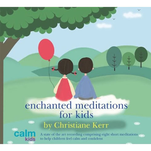 CD: Enchanted Meditations for Kids - Christiane Kerr