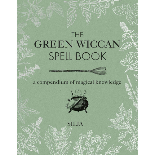 The Green Wiccan Spell Book by Silja (Hardback)