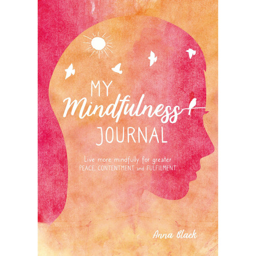 My Mindfulness Journal by Anna Black