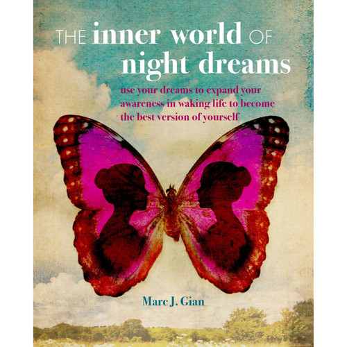 The Inner World of Night Dreams by Marc J. Gian
