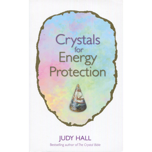 Crystals for Energy Protection by Judy Hall