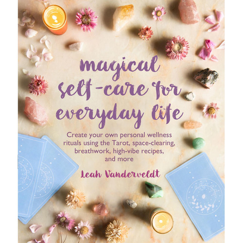 Magical Self-Care for Everyday Life by Leah Vanderveldt