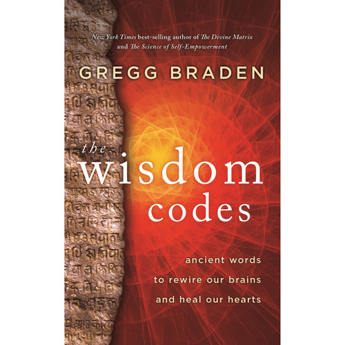 The Wisdom Codes by Gregg Braden