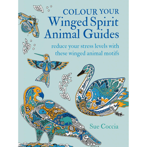 Colour Your Winged Spirit Animal Guides by Sue Coccia