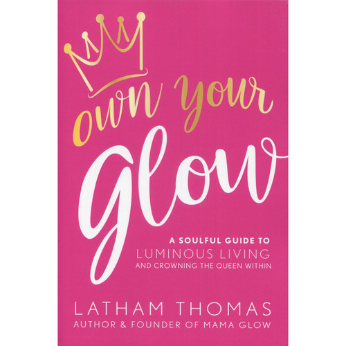 Own Your Glow by Latham Thomas