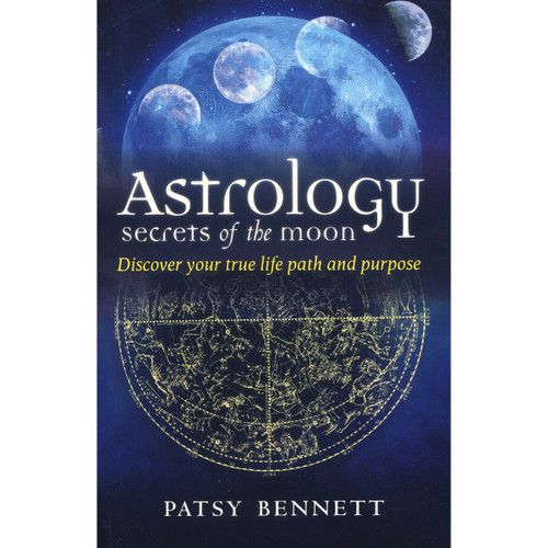 Astrology: Secrets of the Moon by Patsy Bennet