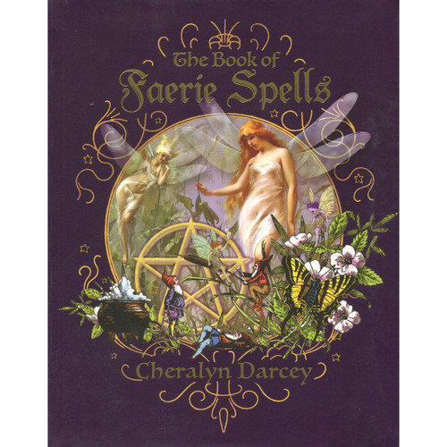 The Book of Faerie Spells by Cheralyn Darcey