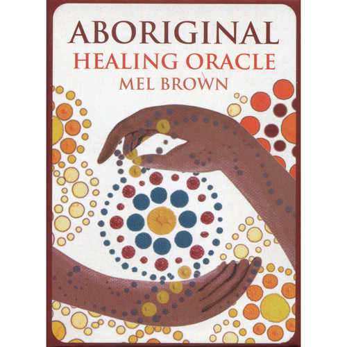 Aboriginal Healing Oracle by Mel Brown