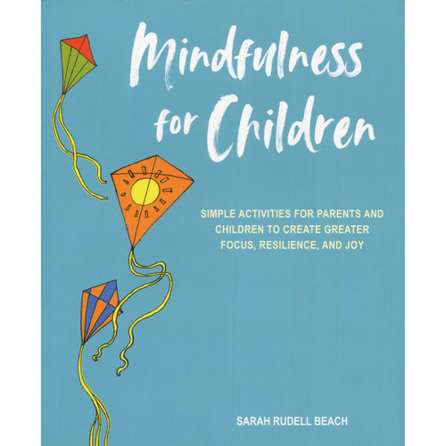 Mindfulness for Children by Sarah Rudell Beach