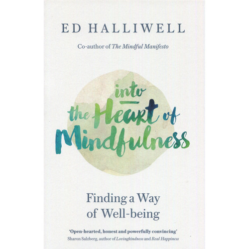 Into the Heart of Mindfulness by Ed Halliwell