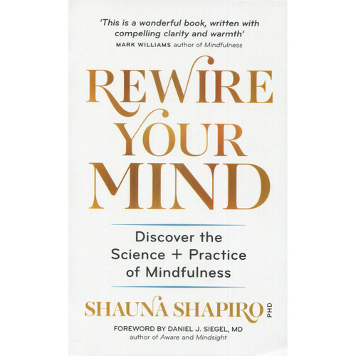 Rewire Your Mind by Dr Shauna Shapiro