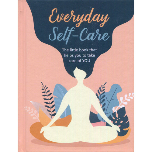 Everyday Self-Care Compiled by Dawn Bates