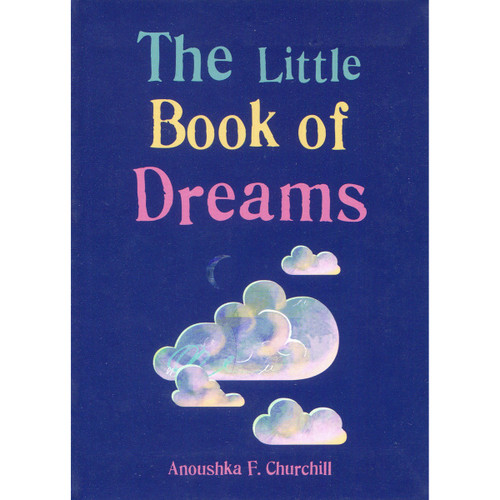 The Little Book of Dreams by Anoushka F Churchill