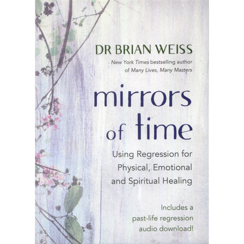 Mirrors of Time by Brian Weiss