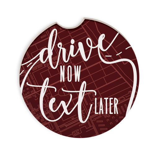 Don't Text Drive Now Text Later Auto Coaster