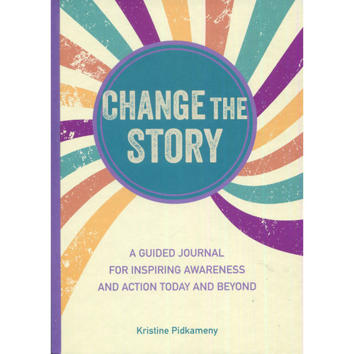 Change the Story - Guided Journal by Kristine Pidkameny