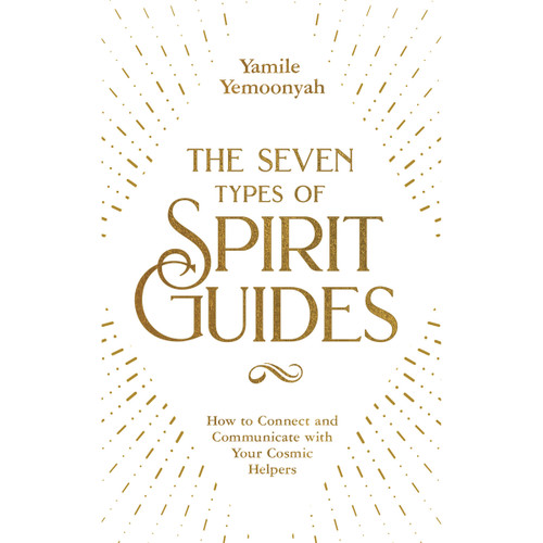 The Seven Types of Spirit Guides by Yamile Yemoonyah