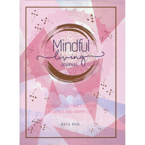 Mindful Living Journal by Katie Rose