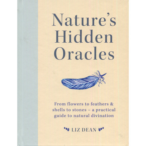 Nature's Hidden Oracles by Liz Dean