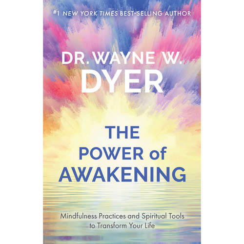The Power of Awakening by Dr. Wayne W. Dyer