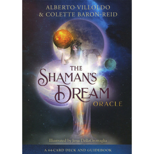 The Shaman's Dream Oracle by Alberto Villoldo & Colette Baron-Reid