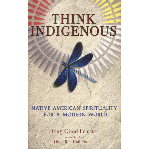 Think Indigenous by Doug Good Feather