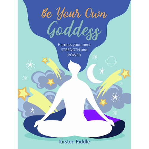 Be Your Own Goddess by Kirsten Riddle