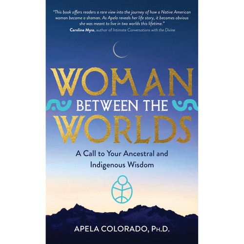 Woman Between the Worlds by Apela Colorado