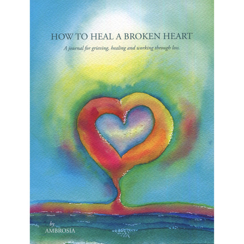 How to Heal a Broken Heart Journal by Ambrosia