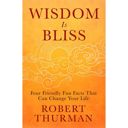 Wisdom is Bliss by Robert Thurman