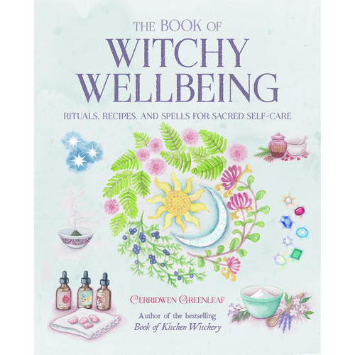 The Book of Witchy Wellbeing by Cerridwen Greenleaf