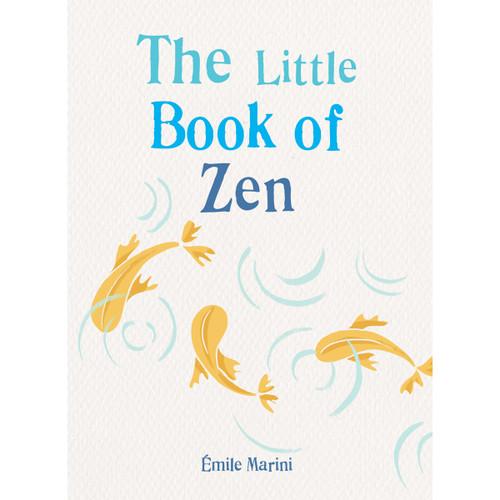 The Little Book of Zen by Émile Marini
