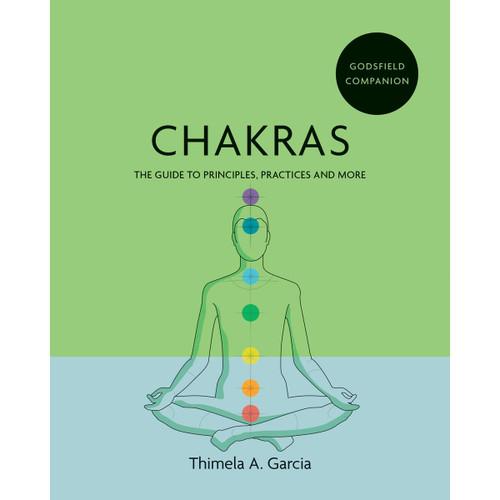 Chakras by Thimela A. Garcia (Godsfield Companion Series)
