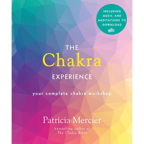 The Chakra Experience by Patricia Mercier