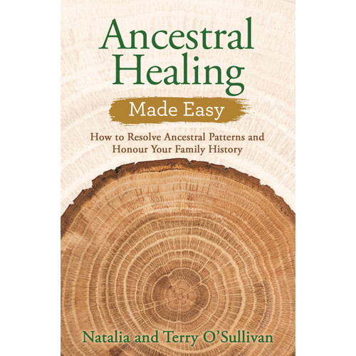 Ancestral Healing Made Easy by Natalia & Terry O'Sullivan