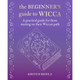 The Beginner's Guide to Wicca by Kirsten Riddle