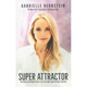 Super Attractor Book by Gabrielle Bernstein