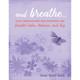 And Breathe... by Sarah Rudell Beach