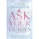 Ask Your Guides (Revised Edition) by Sonia Choquette