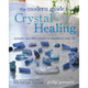The Modern Guide to Crystal Healing by Philip Permutt