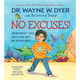 No Excuses! by Dr Wayne W. Dyer