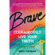 Brave: Courageously Live Your Truth by Sheila Vijeyarasa