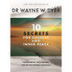 10 Secrets for Success & Inner Peace by Wayne Dyer